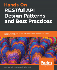 Hands-On RESTful API Design Patterns and Best Practices Image