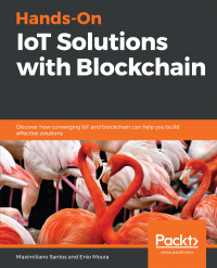 Hands-On IoT Solutions with Blockchain Image