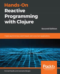 Hands-On Reactive Programming with Clojure Second Edition Image