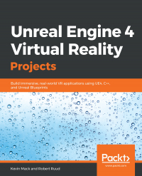 Unreal Engine 4 Virtual Reality Projects Image