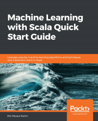 Machine Learning with Scala Quick Start Guide Image