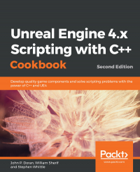Unreal Engine 4.x Scripting with C++ Cookbook Second Edition Image