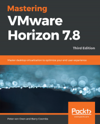 Mastering VMware Horizon 7.8 Third Edition Image