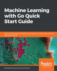 Machine Learning with Go Quick Start Guide Image