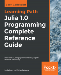 Julia 1.0 Programming Complete Reference Guide Image