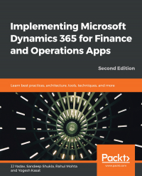 Implementing Microsoft Dynamics 365 for Finance and Operations Apps Second Edition Image