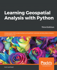 Learning Geospatial Analysis with Python Third Edition Image