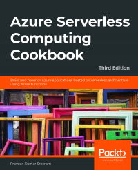 Azure Serverless Computing Cookbook Third Edition Image