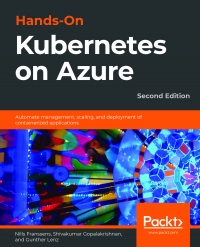 Hands-On Kubernetes on Azure Second Edition Image