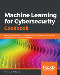 Machine Learning for Cybersecurity Cookbook Image