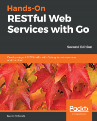 Hands-On RESTful Web Services with Go Second Edition Image