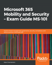 Microsoft 365 Mobility and Security – Exam Guide MS-101 Image