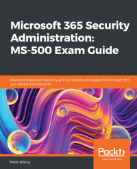 Microsoft 365 Security Administration: MS-500 Exam Guide Image
