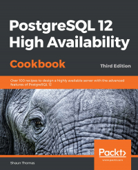 PostgreSQL 12 High Availability Cookbook Third Edition Image