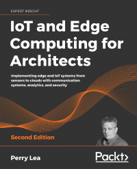 IoT and Edge Computing for Architects Second Edition Image