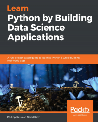 Learn Python by Building Data Science Applications Image