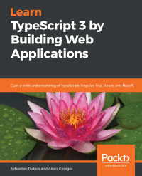 Learn TypeScript 3 by Building Web Applications Image