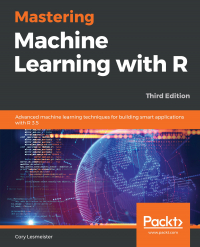 Mastering Machine Learning with R Third Edition Image