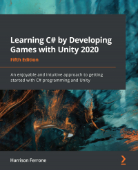 Learning C# by Developing Games with Unity 2020 Fifth Edition Image
