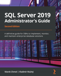 SQL Server 2019 Administrator's Guide – Second Edition Image