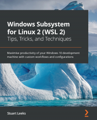 Windows Subsystem for Linux 2 (WSL 2) Tips, Tricks, and Techniques Image