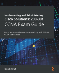 Implementing and Administering Cisco Solutions: 200-301 CCNA Exam Guide Image