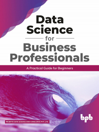Data Science for Business Professionals Image