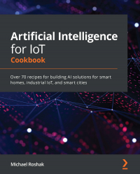 Artificial Intelligence for IoT Cookbook Image