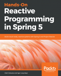 Hands-On Reactive Programming in Spring 5 Image