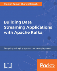 Building Data Streaming Applications with Apache Kafka Image