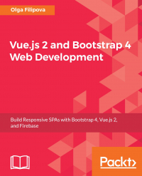 Vue.js 2 and Bootstrap 4 Web Development Image