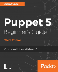 Puppet 5 Beginner's Guide - Third Edition Image
