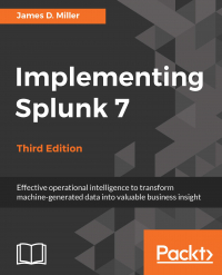 Implementing Splunk 7 - Third Edition Image