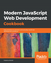 Modern JavaScript Web Development Cookbook Image