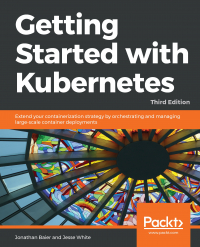 Getting Started with Kubernetes - Third Edition Image