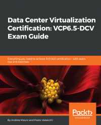 Data Center Virtualization Certification: VCP6.5-DCV Exam Guide Image