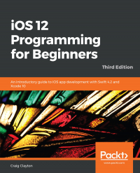iOS 12 Programming for Beginners - Third Edition Image