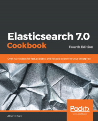 Elasticsearch 7.0 Cookbook - Fourth Edition Image