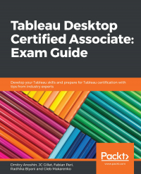 Tableau Desktop Certified Associate: Exam Guide Image