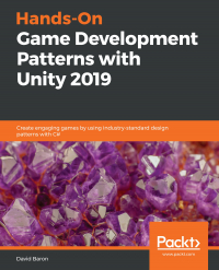 Hands-On Game Development Patterns with Unity 2019 Image