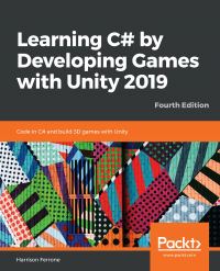 Learning C# by Developing Games with Unity 2019 Fourth Edition Image