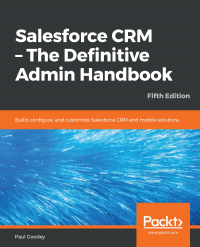 Salesforce CRM – The Definitive Admin Handbook Fifth Edition Image
