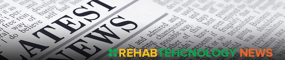 Rehab Technology News