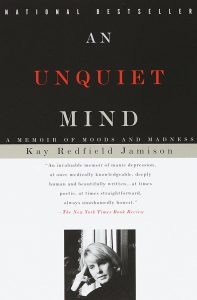 Book cover of Kay Redfield Jamison's story about coping with Bipolar Disorder, An Unquiet Mind.