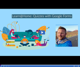 Learn @ Home: Quizzes with Google Forms