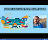 Learn @ Home: Using Nearpod with Canvas
