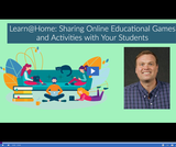 Learn @ Home: Sharing Online Educational Games and Activities with Your Students