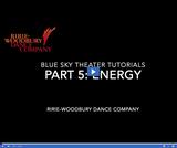 Ririe-Woodbury Dance Company: Blue Sky Theater Tutorials - Energy