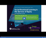 Safe and Supportive Learning Webinar Series: Social Emotional Learning in the Service of Equity - Part 2