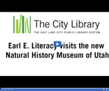 Earl E. Literacy: Visits the Natural History Museum of Utah